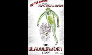 Paul Sayers Bone Buster Brown and the practical gang kindle cover the bladderwort story